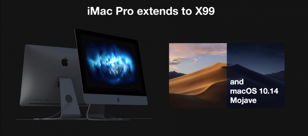 iMac Pro X99 - Live the Future now with macOS 10 14 Mojave